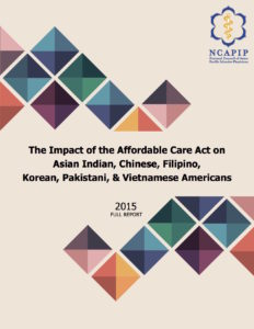The Impact of the Affordable Care Act on Asian Indian, Chinese, Filipino, Korean, Pakistani, & Vietnamese Americans