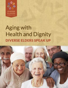 Aging with Health and Dignity: Diverse Elders Speak Up