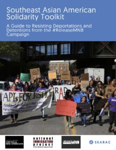 Southeast Asian American Solidarity Toolkit: A Guide to Resisting Detentions and Deportations from the #ReleaseMN8 Campaign