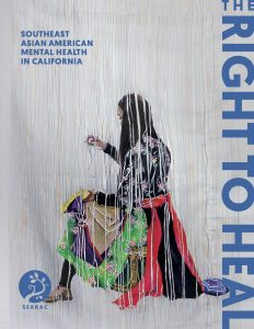 The Right to Heal: Southeast Asian American Mental Health in California